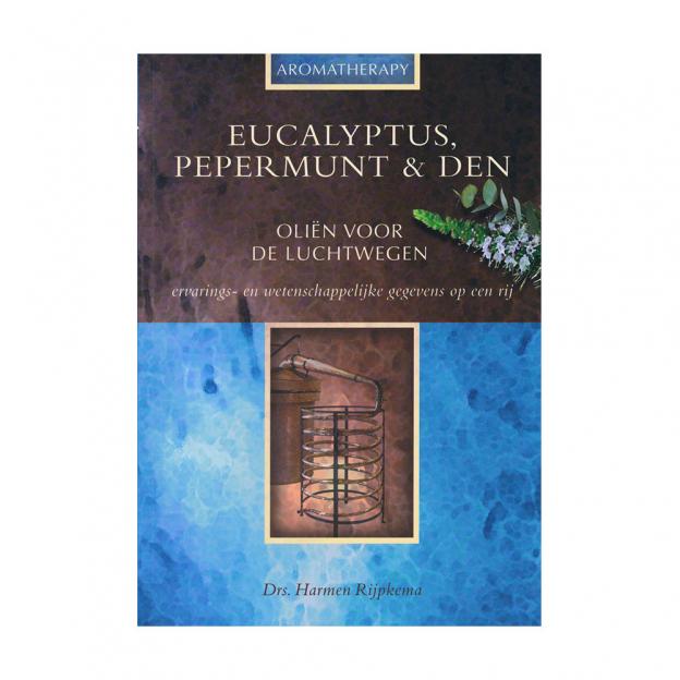 Harmen Rijpkema - Eucalyptus, pepermunt en den
